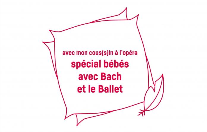 Spécial bébés, avec Bach et le Ballet