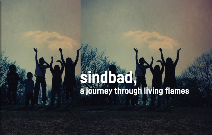 Sindbad, A Journey Through Living Flames