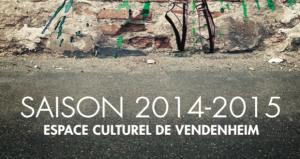 Programme Saison 2014/15 de l'Espace Culturel de Vendenheim