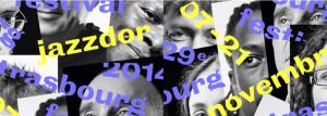 Teaser : Festival Jazzdor 2014