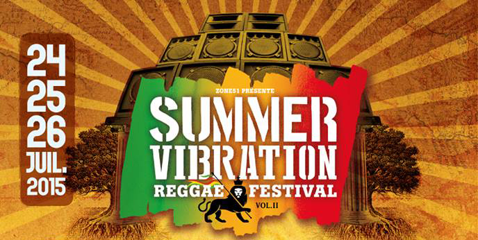 Summer Vibration Reggae Festival 2015 : La programmation !