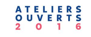 Les Ateliers Ouverts 2016 ! Les 21-22 & 28-29 mai de 14h à 20h
