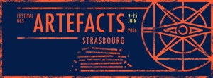 LE FESTIVAL DES ARTEFACTS – 20ème édition du 9 au 25 juin 2016