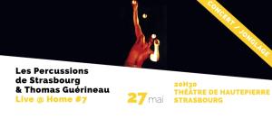 Live @ Home #7 : musique et jonglage – Les Percussions de Strasbourg & Thomas Guérineau
