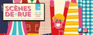 Festival Scènes de rue 2016 – Du 14 au 17 juillet – Mulhouse