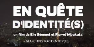 Projection du documentaire «En quête d'identité (s)»