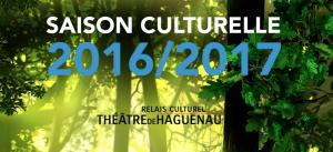 Programme Saison 2016/17 du Théâtre de Haguenau
