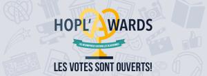 Hopl'Awards 2016 : derniers jours pour voter !!