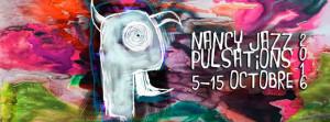 Nancy Jazz Pulsations 2016