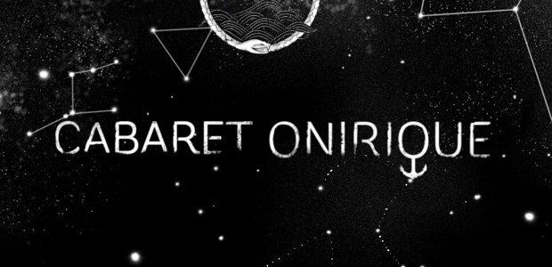 Après plus de deux ans de travaux et d'aménagements, le Cabaret Onirique ouvre enfin ses portes, pour une soirée inaugurale le vendredi 10 novembre, à partir de 20h.