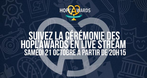 Suivez la cérémonie des Hopl'Awards 2017 en direct !