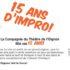 À l'occasion de ses 15 ans, la compagnie professionnelle d'improvisation du Théâtre de l'Oignon organise deux soirées d'anniversaire, les 17 et 18 novembre au Cabaret Onirique de Strasbourg.
