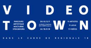 Dans le cadre de la manifestation d'art contemporain tri-rhénane Régionale 18 et de Strasbourg Capitale de Noël, l'association Accélérateur de Particules organise un parcours vidéo en 12 étapes, du 2 décembre au 18 janvier 2018 : Videotown.