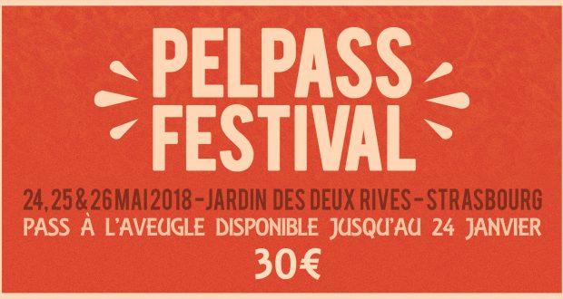 Ça vient de tomber ! Le Pelpass Festival revient à Strasbourg pour une nouvelle édition, les 24, 25 et 26 mai 2018 au Jardin des Deux Rives.