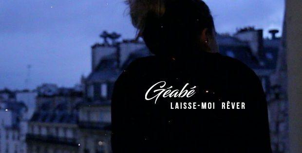 Géabé - Laisse moi rêver ( Prod by CRZE )