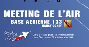 À vos agendas! Un Meeting de l'Air sera organisé les samedi 30 juin et dimanche 1er juillet sur la base aérienne 133 de Nancy-Ochey. Fête aérienne ouverte à tous, un Meeting de l'Air est l'occasion d'assister à des présentations en vol d'avions et d'hélicoptères militaires ou civils, dont la Patrouille de France