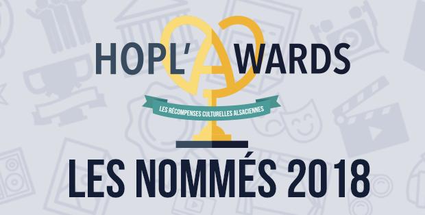 Plus que quelques jours avant le l'ouverture des votes pour la 7e édition des Hopl'Awards. Il est maintenant temps de découvrir les nommés, dans les 12, parmi 14, ouvertes aux votes du public !Les nommés sont donc...
