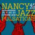 Nancy Jazz Pulsations a décidé de fêter cette année ses 45 ans de musique, de moments de partage, de rencontres. 45 ans de programmations aussi diverses que riches pour un festival qui rassemble et rapproche les gens de tous les horizons.