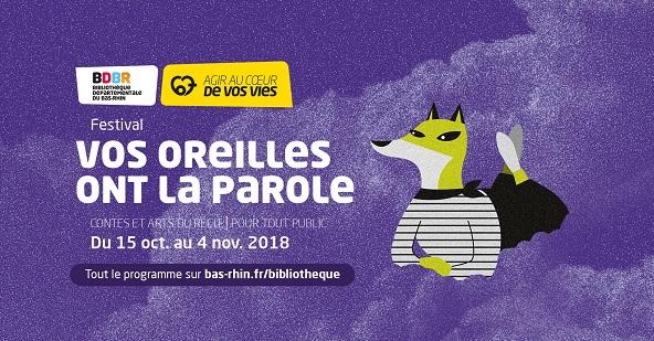 Du 15 octobre au 4 novembre, parcourez l'Alsace à l'occasion du festival Vos Oreilles ont la Paroles, un rendez-vous incontournable porté par le Conseil Départemental du Bas-Rhin et organisée par la Bibliothèque Départementale du Bas-Rhin.