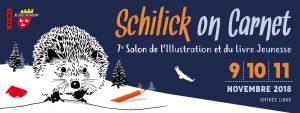 Le salon de l'illustration et du livre jeunesse, Schilick On Carnet, revient pour une 7e édition, du 9 au 11 novembre à la Briqueterie de Schiltigheim (anciennement Salle des Fêtes) !