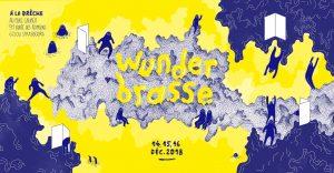 Après le succès de la première édition, Wunderbrasse, le festival de micro-édition revient du 14 au 16 décembre à La Drêche, avec encore plus d'images, d'objets imprimés, de livres, d'ateliers et... de spectacles !