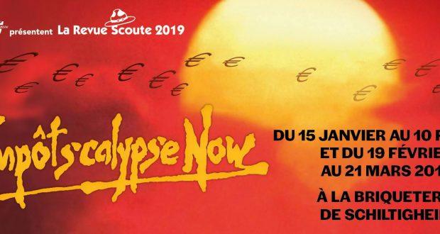 Avec 40 ans d'existence, 35 millésimes, 45 000 spectateurs par an, la Revue Scoute, revue de cabaret satirique en français, est devenue une institution en Alsace ! Elle est de retour en 2019 avec pour intitulé «Impôtscalypse Now », référence notamment au prélèvement à la source de janvier 2019.