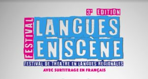 Le 3e festival Langues en scènes accueillera, du 27 janvier au 9 février, dans divers lieux, les créations théâtrales de trois compagnies qui participent au rayonnement des langues et des cultures régionales du Grand Est.