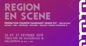 La Fédération Chaînon Manquant Grand Est organise la première édition de « Région en Scène » qui se déroulera les 26 et 27 février au Millénium et au Théâtre de Haguenau.