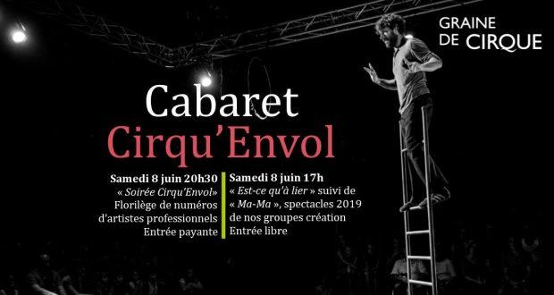 Pour clôturer sa saison de manière festive, Graine de Cirque organise chaque année deux soirées de cabaret. L'association proposera au public strasbourgeois et d'ailleurs, pour conclure la saison 2018/19, de découvrir le cirque contemporain de création dans une ambiance conviviale et festive.