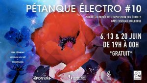 Chaque année, EponYme anime le square du Musée de l'Impression sur Etoffes de Mulhouse à l'occasion de ses soirées Pétanque Electro. Des rendez-vous immanquables pour les amateurs de boules et de beats.