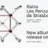 Après Burning Bright, Drum-Machines, Pléiades et Ghostland, les Percussions de Strasbourg présentent leur nouvel opus, Rains, disponible en CD et LP à partir du 13 septembre.