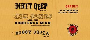 Dirty Deep + Jim Jones and The Righteous Mind + Bobby Oroza
