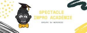 Spectacle de l'Impro Académie / Groupe du mercredi