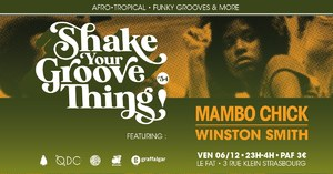 Shake your Groove Thing! #54 avec Mambo Chick + Winston S.