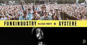 FUNKINDUSTRY Release Party + GYSTERE