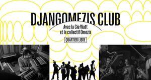Quartier libre : DJANGOMEZIS CLUB avec la Cie Watt et le collectif Ome