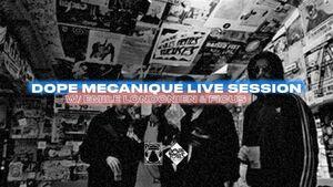DOPE MECANIQUE Live Session w/ EMILE LONDONIEN & FICUS