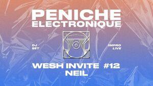 PENICHE MECANIQUE x WESH INVITE #12 : NEIL